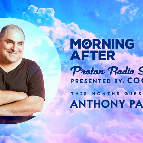 Morning After Proton Radio Show – July Guest Mix – Anthony Pappa