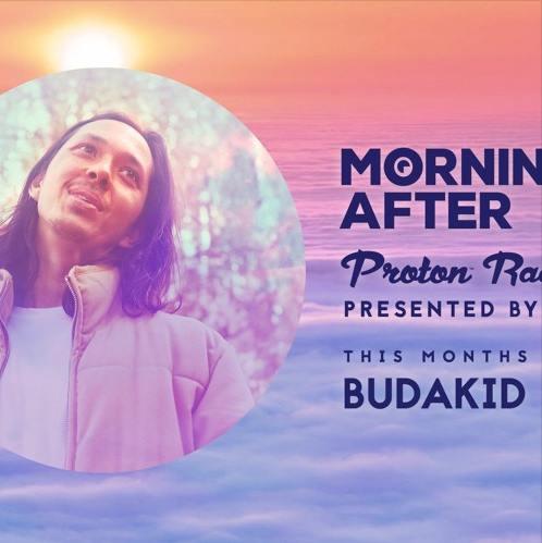 Morning After Proton Radio Show – Guest Mix November 2020 – Budakid